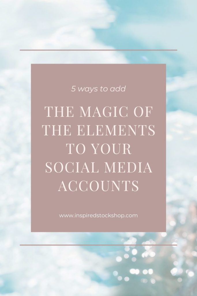 Adding the Magic of the Elements to Your Social Media Accounts
